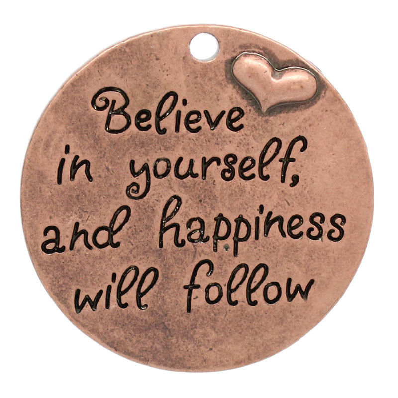ronde bedel 'Believe in yourself and happiness will follow'