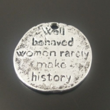 Rondje 'well behaved women rarely make history'